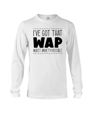 Ive Got That Wap Worst Anxiety Possible Shirt Long Sleeve Tee thumbnail