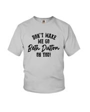 Don't Make Me Go Beth Dutton On You Shirt Youth T-Shirt thumbnail