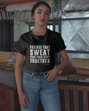 Friends That Sweat Together Stay Together Shirt Classic T-Shirt apparel-classic-tshirt-lifestyle-05