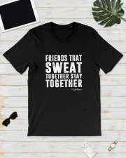 Friends That Sweat Together Stay Together Shirt Classic T-Shirt lifestyle-mens-crewneck-front-17