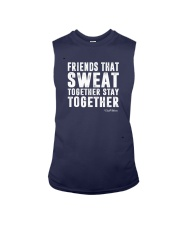 Friends That Sweat Together Stay Together Shirt Sleeveless Tee thumbnail