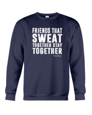 Friends That Sweat Together Stay Together Shirt Crewneck Sweatshirt thumbnail
