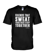 Friends That Sweat Together Stay Together Shirt V-Neck T-Shirt thumbnail