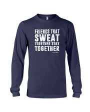 Friends That Sweat Together Stay Together Shirt Long Sleeve Tee thumbnail