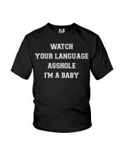 Watch Your Language Asshole I'm A Baby Shirt Youth T-Shirt thumbnail