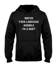Watch Your Language Asshole I'm A Baby Shirt Hooded Sweatshirt thumbnail