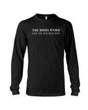 The Birds Work For The Bourgeoisie Shirt Long Sleeve Tee thumbnail