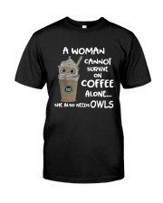 Survive On Coffee Alone She Also Needs Owls Shirt Classic T-Shirt front