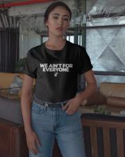 We Aint For Everyone Shirt Classic T-Shirt apparel-classic-tshirt-lifestyle-05