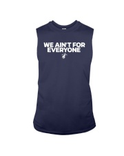 We Aint For Everyone Shirt Sleeveless Tee thumbnail