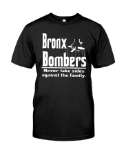Bronx Bombers Never Take Sides Against Shirt Classic T-Shirt front