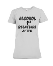Alcohol First Relative After Shirt Premium Fit Ladies Tee thumbnail