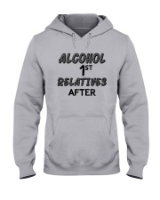 Alcohol First Relative After Shirt Hooded Sweatshirt thumbnail