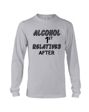 Alcohol First Relative After Shirt Long Sleeve Tee thumbnail