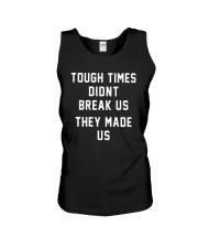 Tough Times Didnt Break Us They Made Us Shirt Unisex Tank thumbnail