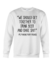 We Should Get Together To Drink Beer Shirt Crewneck Sweatshirt thumbnail