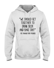 We Should Get Together To Drink Beer Shirt Hooded Sweatshirt thumbnail