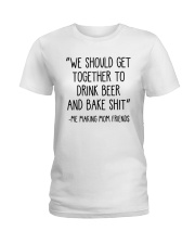 We Should Get Together To Drink Beer Shirt Ladies T-Shirt thumbnail