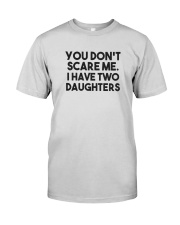 You Don't Scare Me I Have Two Daughters Shirt Premium Fit Mens Tee thumbnail