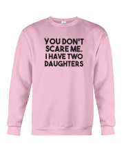 You Don't Scare Me I Have Two Daughters Shirt Crewneck Sweatshirt thumbnail