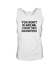 You Don't Scare Me I Have Two Daughters Shirt Unisex Tank thumbnail