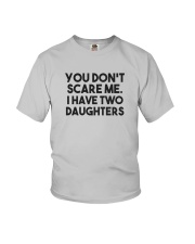You Don't Scare Me I Have Two Daughters Shirt Youth T-Shirt thumbnail