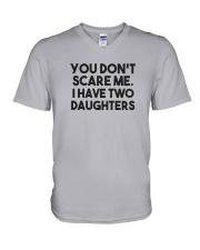 You Don't Scare Me I Have Two Daughters Shirt V-Neck T-Shirt thumbnail