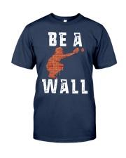 Be A Wall Shirt Classic T-Shirt tile