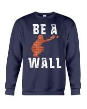 Be A Wall Shirt Crewneck Sweatshirt thumbnail