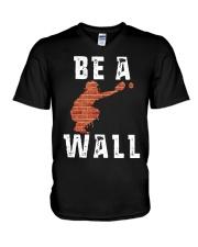 Be A Wall Shirt V-Neck T-Shirt thumbnail