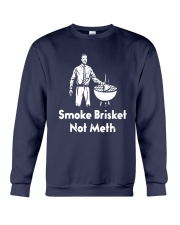 Smoke Brisket Not Meth Shirt Crewneck Sweatshirt thumbnail