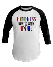 Kindness Begins With Me Shirt Baseball Tee thumbnail