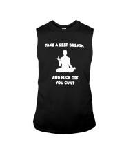 Take A Deep Breath And Fuck Off Shirt Sleeveless Tee thumbnail