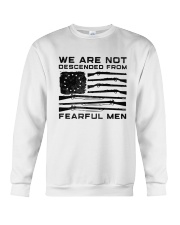 We Are Not Descended From Fearful Men Shirt Crewneck Sweatshirt thumbnail