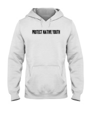 Protect Native Youth Shirt Hooded Sweatshirt tile