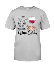 I'm Retired My Job Is To Collect Wine Corks Shirt Classic T-Shirt tile