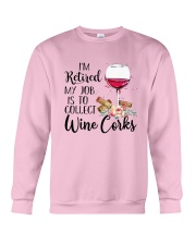 I'm Retired My Job Is To Collect Wine Corks Shirt Crewneck Sweatshirt thumbnail