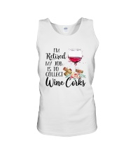 I'm Retired My Job Is To Collect Wine Corks Shirt Unisex Tank thumbnail