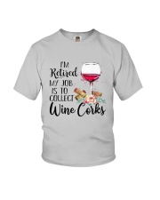 I'm Retired My Job Is To Collect Wine Corks Shirt Youth T-Shirt thumbnail
