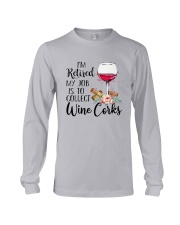 I'm Retired My Job Is To Collect Wine Corks Shirt Long Sleeve Tee tile