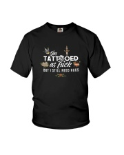 I'm Tattooed As Fuck But I Still Need Hugs Shirt Youth T-Shirt thumbnail