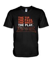 The Tip The Pass The Shot The Play Shirt V-Neck T-Shirt tile
