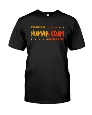 Proud To Be Human Scum T Shirt Classic T-Shirt front