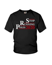 Stop Running Poles 2020 Shirt Youth T-Shirt tile