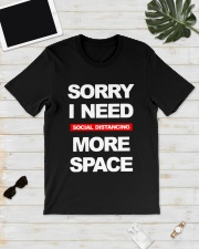 Sorry I Need Social Distancing More Space Shirt Classic T-Shirt lifestyle-mens-crewneck-front-17