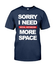 Sorry I Need Social Distancing More Space Shirt Classic T-Shirt tile
