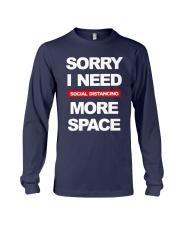 Sorry I Need Social Distancing More Space Shirt Long Sleeve Tee thumbnail