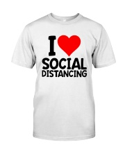 I Love Social Distancing Shirt Classic T-Shirt front
