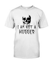 Skull I Am Not A Hugger Shirt Classic T-Shirt front