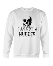 Skull I Am Not A Hugger Shirt Crewneck Sweatshirt thumbnail